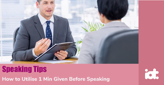 How to Utilize 1 Min Given Before Speaking Using the Cue Card?