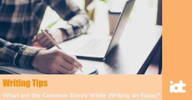 What are the Common Errors While Writing an Essay?