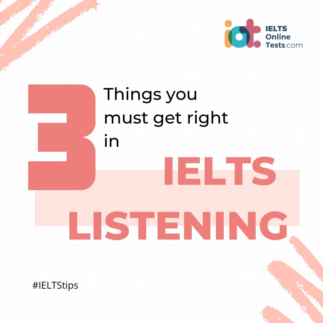 Three things you must get right in IELTS Listening