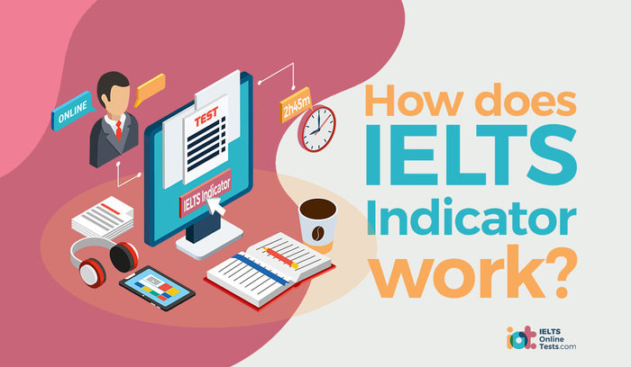 How does IELTS Indicator work?