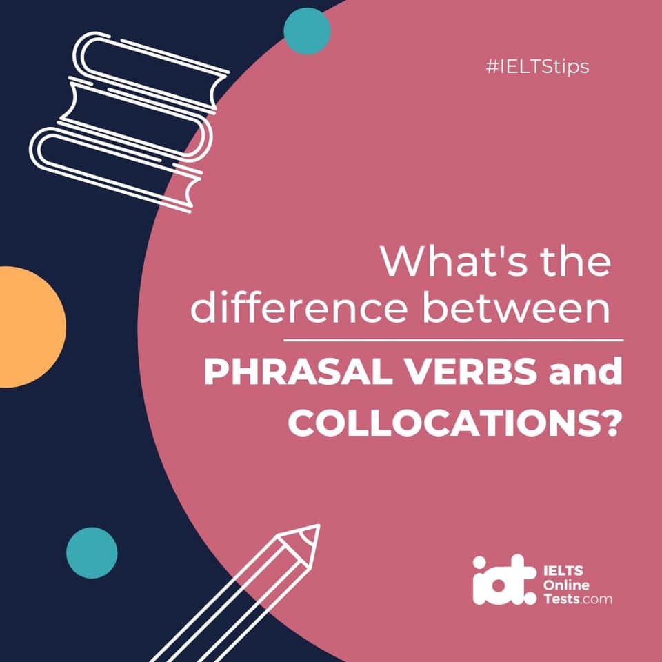 What's the difference between a phrasal verb and a collocation?