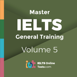 Master IELTS General Training Volume 5