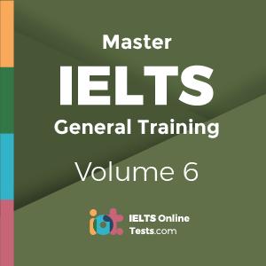 Master IELTS General Training Volume 6