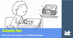 How to Crack Section 1 of IELTS listening