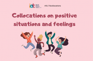 Collocations on positive situations and feelings