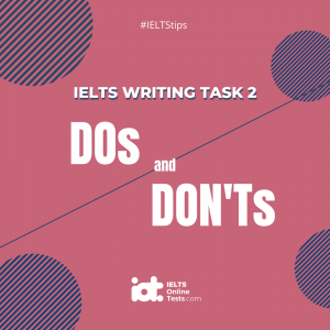 Do's and Don'ts in IELTS Writing Task 2