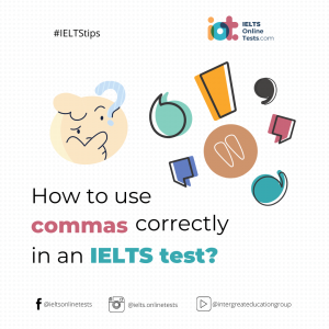 How to Use Commas Correctly in an IELTS Test
